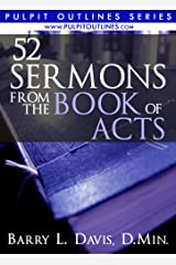 52 Sermons From the Book of Acts (Pulpit Outlines 4) Kindle Edition