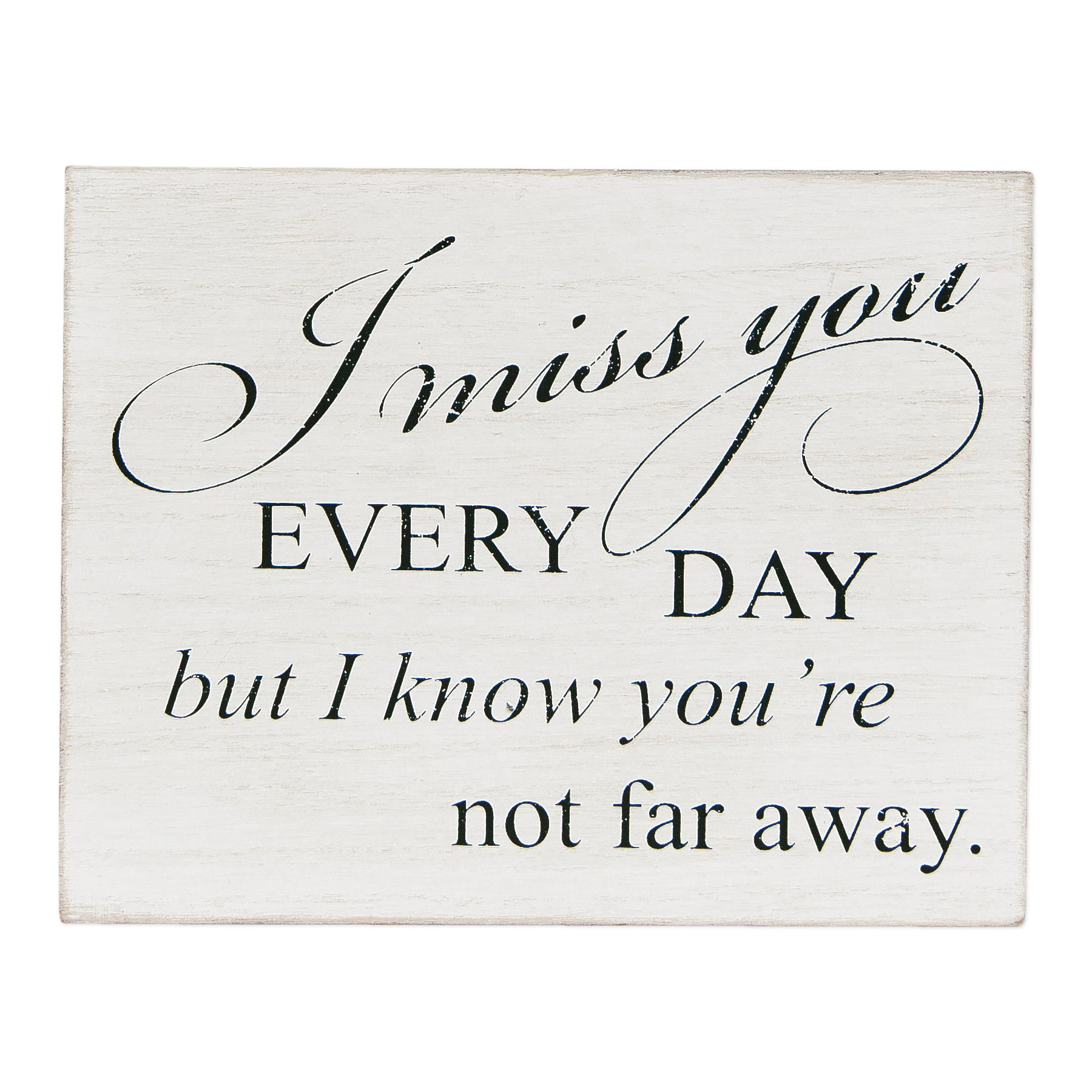 Miss You Every Day Not Far Away White 9 x 7 Inch Wood Hanging Wall Plaque Sign by Adams and Co
