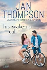 His Wake-Up Call: Finding Love on St. Simon's Island... A Christian Small Town Beach Romance (Seaside Chapel Book 2) Kindle Edition