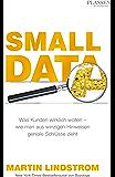 Small Data - Was Kunden wirklich wollen - wie man aus Hinweisen geniale Schlüsse zieht