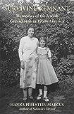 Surviving Remnant: Memories of the Jewish Greenhorns in 1950s America