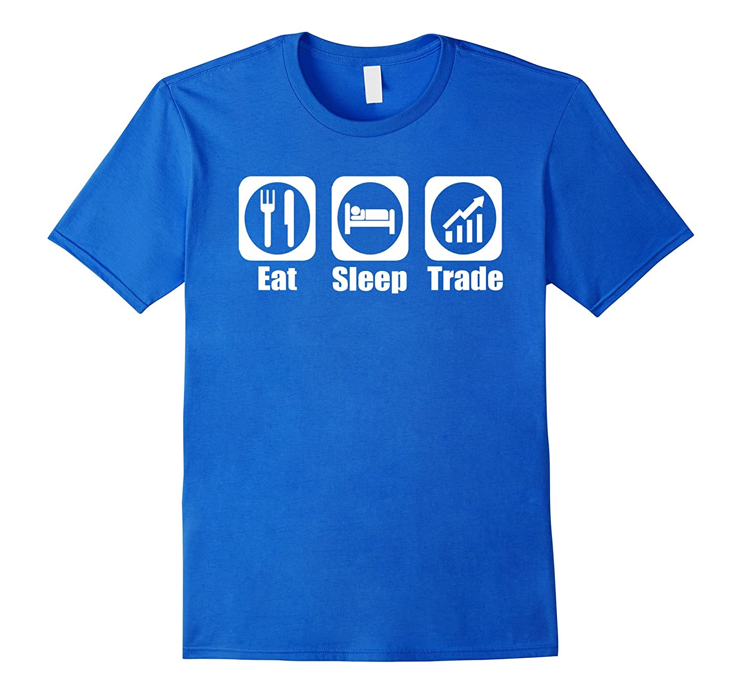 Eat Sleep Trade Funny Stock Market Trader T-Shirt-CL