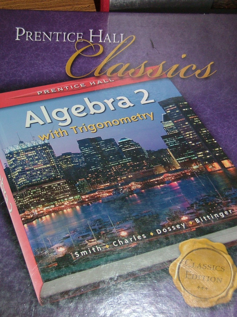 Prentice Hall Classics: ALGEBRA 2 WITH TRIGONOMETRY: D.Price; J ...