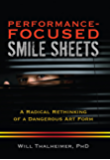 Performance-Focused Smile Sheets: A Radical Rethinking of a Dangerous Art Form
