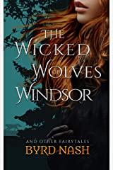 The Wicked Wolves of Windsor: and other fairytales Kindle Edition