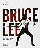 Bruce Lee: The Authorised Visual History