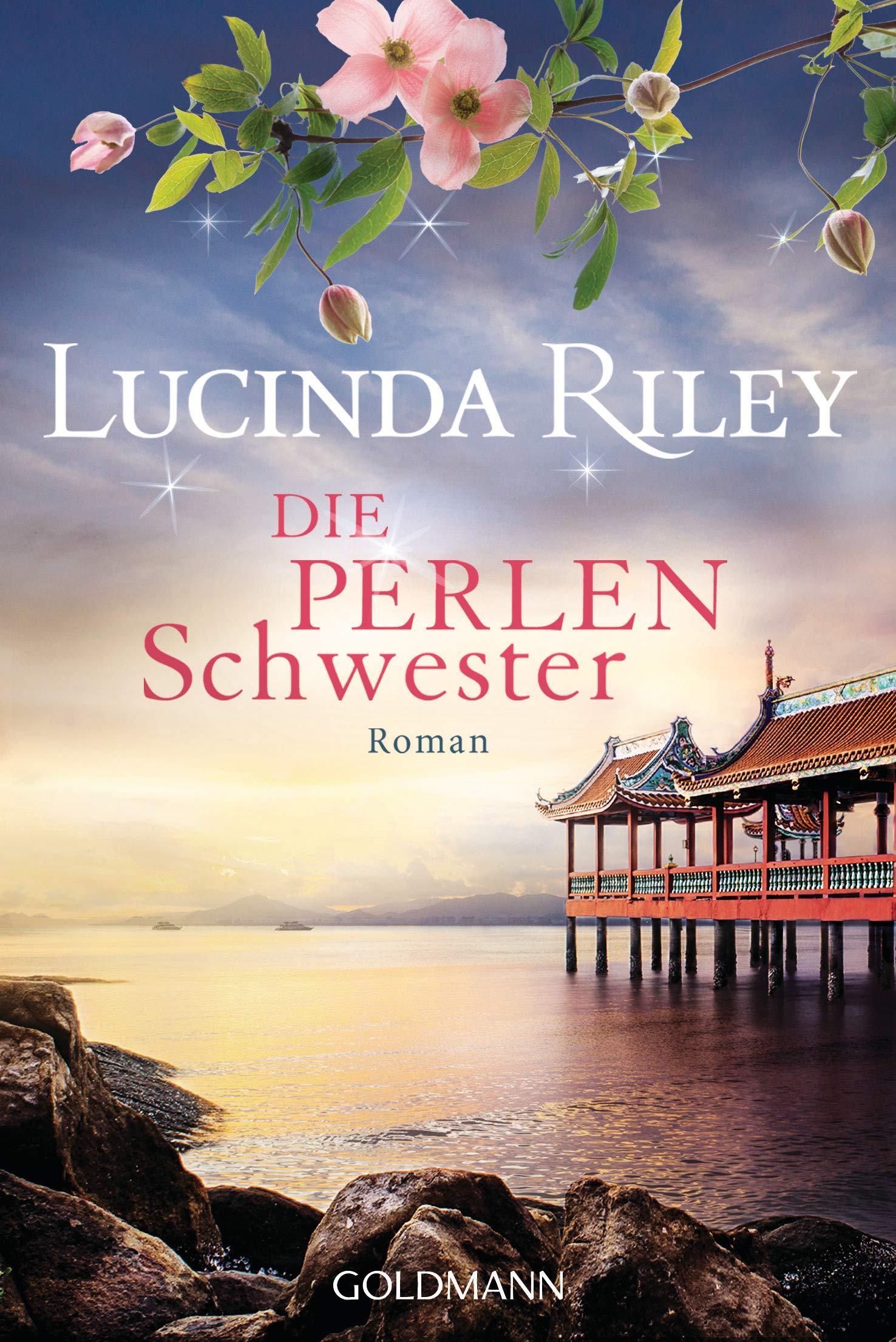 Die Perlenschwester: Roman - Die sieben Schwestern 4 - Taschenbuch – 18. März 2019 Lucinda Riley Sonja Hauser Goldmann Verlag 3442489210