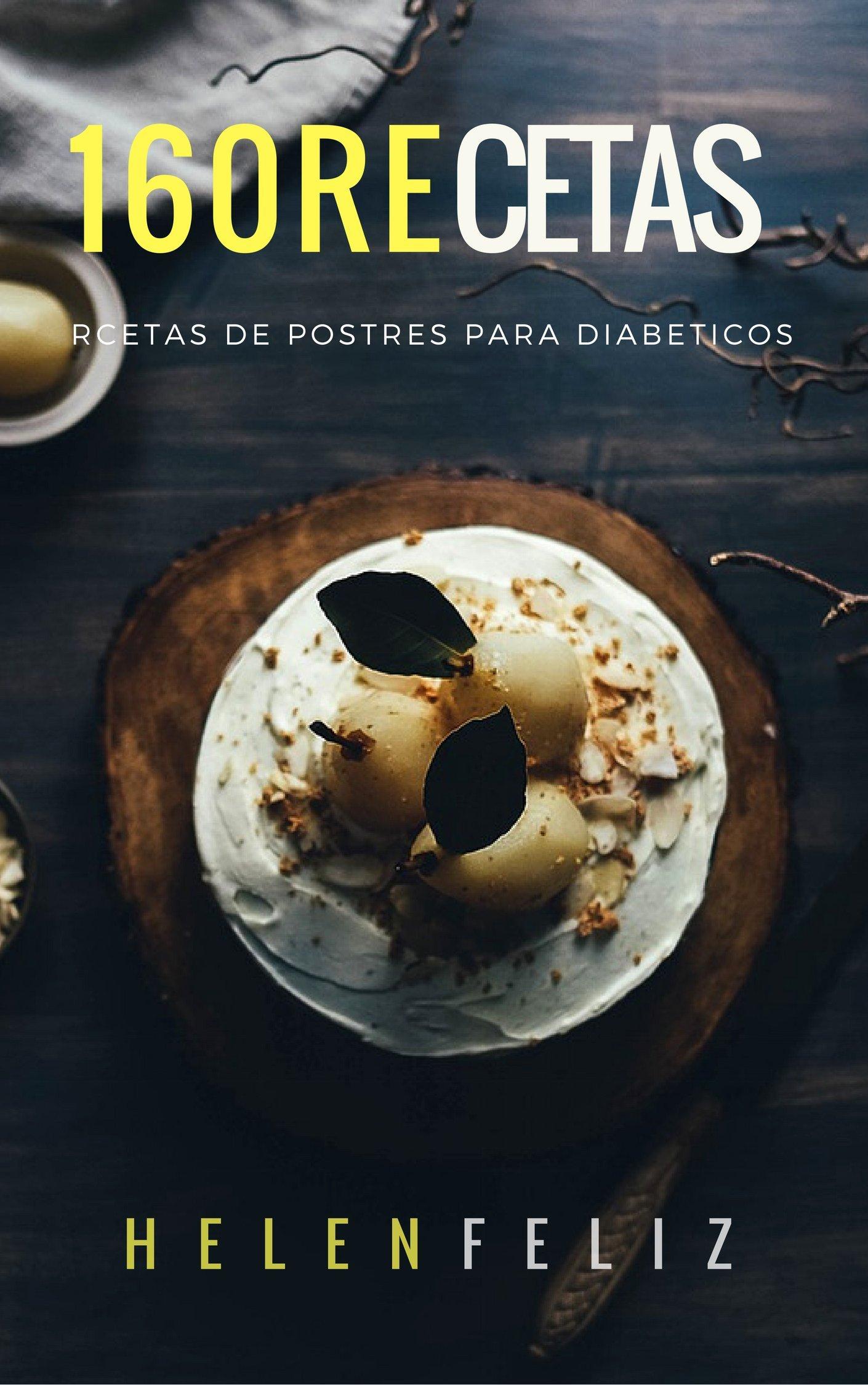 160 Recetas de Postres para Diabeticos (Spanish)