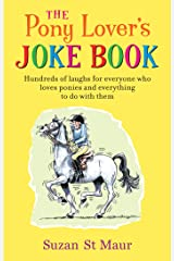 Pony Lover's Joke Book: Hundreds of laughs for everyone who loves ponies and everything to do with them Kindle Edition