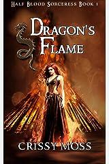 Dragon's Flame: Half-Blood Sorceress 1 Kindle Edition