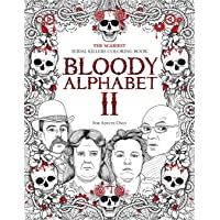 BLOODY ALPHABET 2: The Scariest Serial Killers Coloring Book. A True Crime Adult Gift - Full of Notorious Serial Killers…