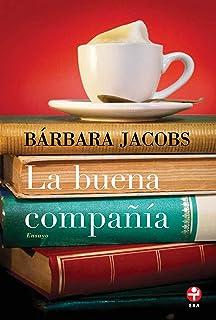 La buena compañia (Spanish Edition)