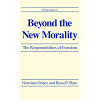 Beyond the New Morality: The Responsibilities of Freedom, Third Edition