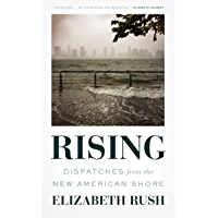 Rising: Dispatches from the New American Shore