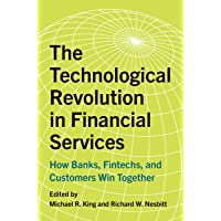 The Technological Revolution in Financial Services: How Banks, FinTechs, and Customers Win Together