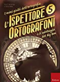 L'ispettore Ortografoni e il sabotaggio del Big Ben. I mini gialli dell'ortografia: 5