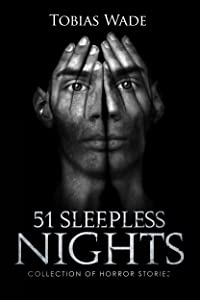 51 Sleepless Nights: Thriller, suspense, mystery, and horror short stories