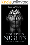 51 Sleepless Nights: 50+ Monsters, Murders, Demons, and Ghosts. Short Horror Stories and Legends.