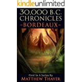 30,000 B.C. Chronicles: Bordeaux