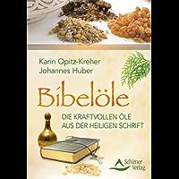Bibelöle- Die kraftvollen Öle aus der Heiligen Schrift (German Edition)