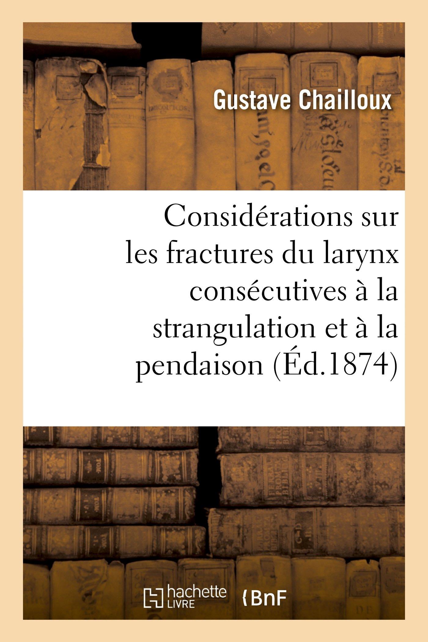 Quelques Considerations Sur Les Fractures Du Larynx Consecutives A