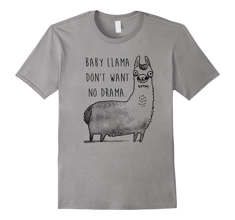 Baby Llama Dont Want No Drama T Shirt Llama Shirts-CD