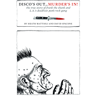 Disco's Out...Murder's In!: The True Story of Frank the Shank and L.A.'s Deadliest Punk Rock Gang book cover