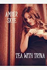 Tea With Trina Kindle Edition