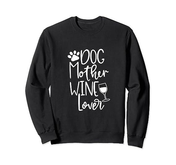 65daabdb7aba Unisex Dog Mother Wine Lover Mom Dog Cute Gift Sweatshirt Women 2XL Black