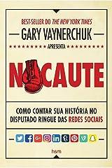 Nocaute: Como Contar Sua Historia no Disputado Ringue das Redes Sociais Paperback