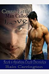 Crazy Little Man Called Love (Apishipa Creek Chronicles Book 4) Kindle Edition
