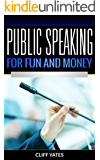 Public Speaking: For Fun and Money