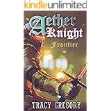Aether Knight : Frontier: A LitRPG light novel