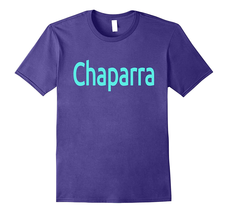 Chaparra- Short Person- Mexican Nickname Slang T-Shirt-Vaci