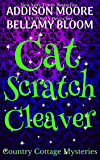 Cat Scratch Cleaver (Country Cottage Mysteries Book 8)