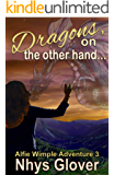 Dragons, on the Other Hand...: A Funny Paranormal Mystery Romance (Alfie Wimple Adventure Trilogy Book 3)