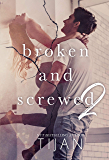 Broken and Screwed 2 (The BS Series)