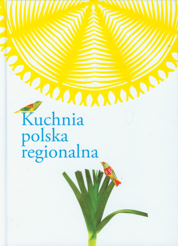 Kuchnia Polska Regionalna 9788385734888 Amazoncom Books