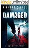 Damaged (A Jaxon Jennings Detective Mystery Thriller Series Book 7)