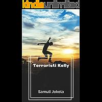 Terroristi Kelly (Finnish Edition)