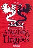 A caçadora de dragões
