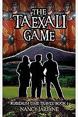 The Taexali Game (Rubidium Time Travel Book 1) Kindle Edition