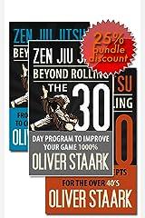 Zen Jiu Jitsu - Kindle Publishing Package: 30 Day Protocol + White to Blue + BJJ Over 40 Kindle Edition