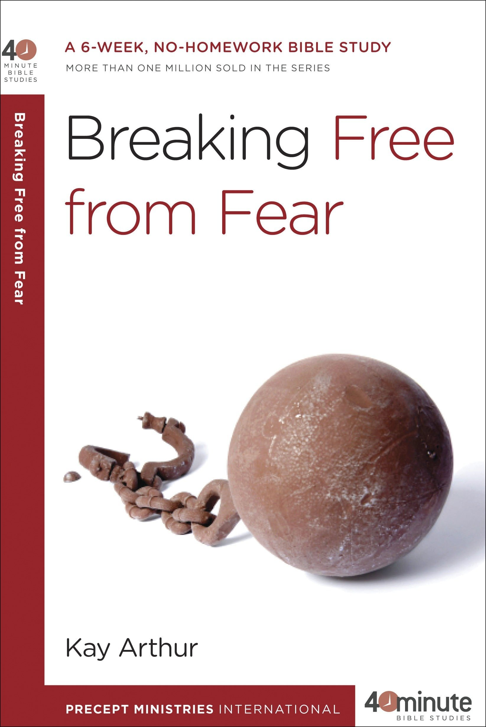 Breaking Free From Fear A 6 Week No Homework Bible Study 40