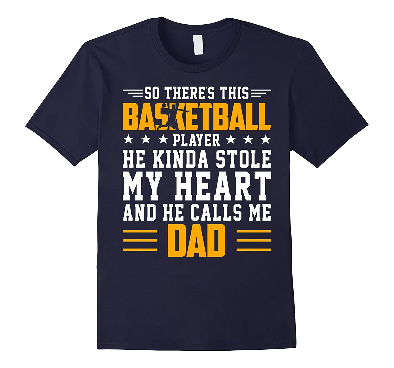 Basketball Player Stole My Heart Calls Me Dad Father Shirt