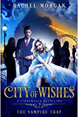 City of Wishes 2: The Vampire Trap Kindle Edition