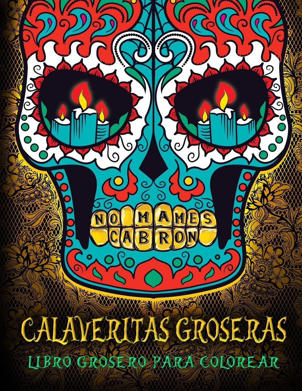 Calaveritas Groseras Libro Grosero Para Colorear Un Libro único