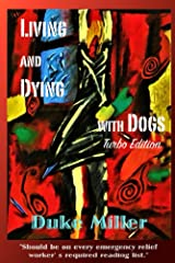 Living and Dying with Dogs: Turbo Edition Kindle Edition