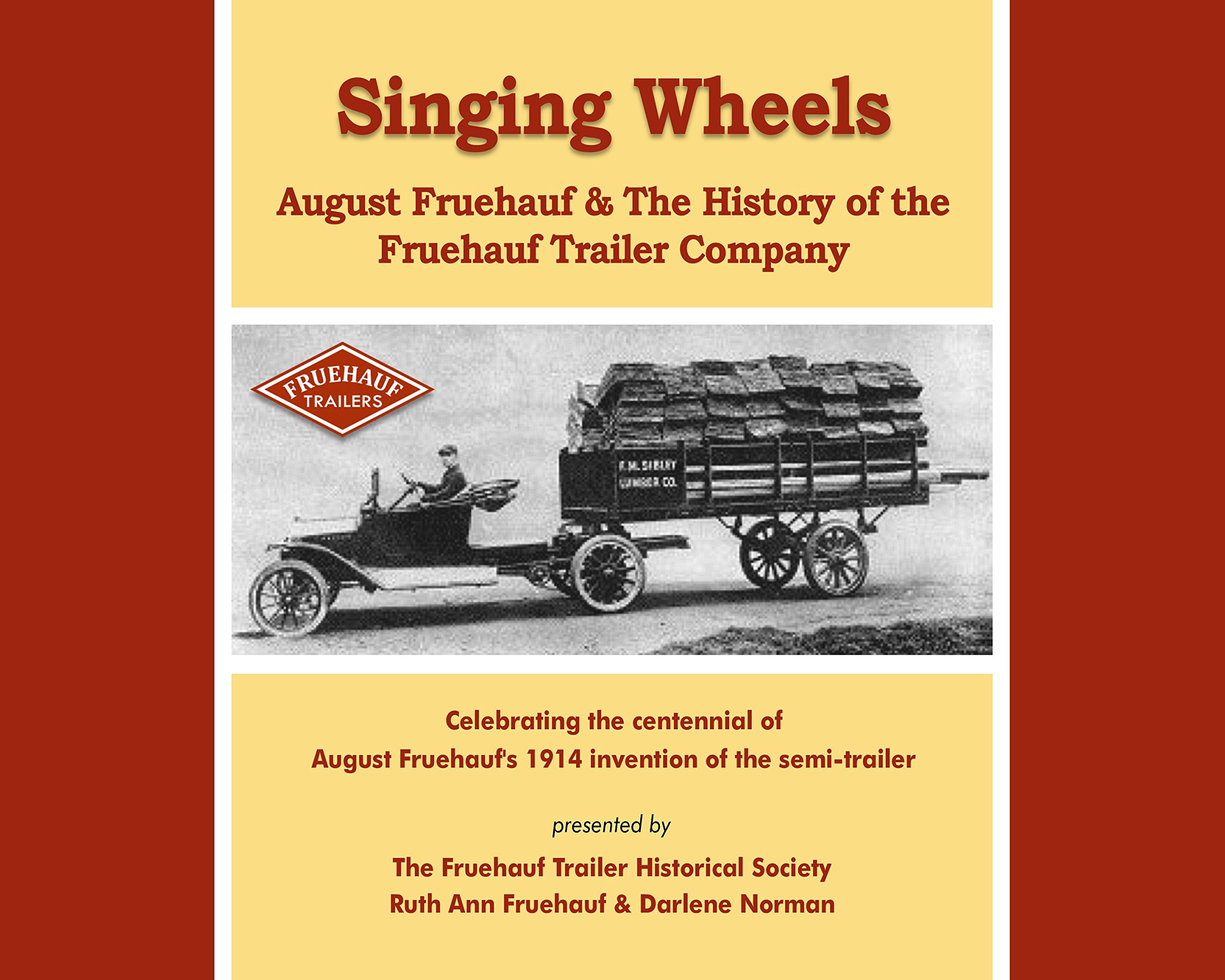 Download By Ruth Ann Fruehauf Darlene Norman Singing Wheels, August Fruehauf & The History of the Fruehauf Trailer Company (1st First Edition) [Paperback] PDF