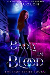 Badly In Blood (The Iron Series Book 2) Kindle Edition